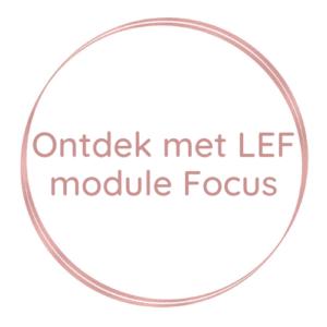 Ontdek met LEF | module Focus